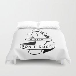 Adopt, don't shop! Duvet Cover