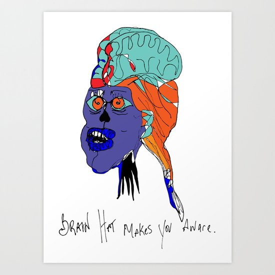 Brain Hat makes your aware. Art Print