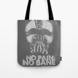 No Pain, No Bane Tote Bag