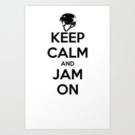 Keep Calm and Jam On Art Print