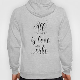 PRINTABLE WALL ART, All You Need Is Love And Cake, Love Sign,Food Quote,Cake Shop Decor,Funny Poster Hoody