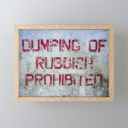 DUMPING OF RUBBISH PROHIBITED OLD WEATHERED SIGN Framed Mini Art Print