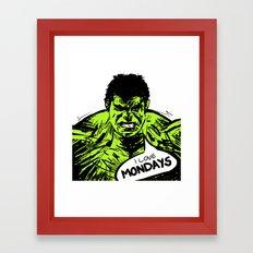 Hulk loves Monday Framed Art Print
