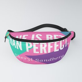 """Sheryl Sandberg """"Done is Better than Perfect"""" Fanny Pack"""