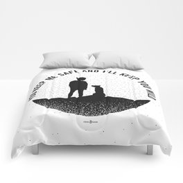 I'll Keep you Wild -black and white Comforters