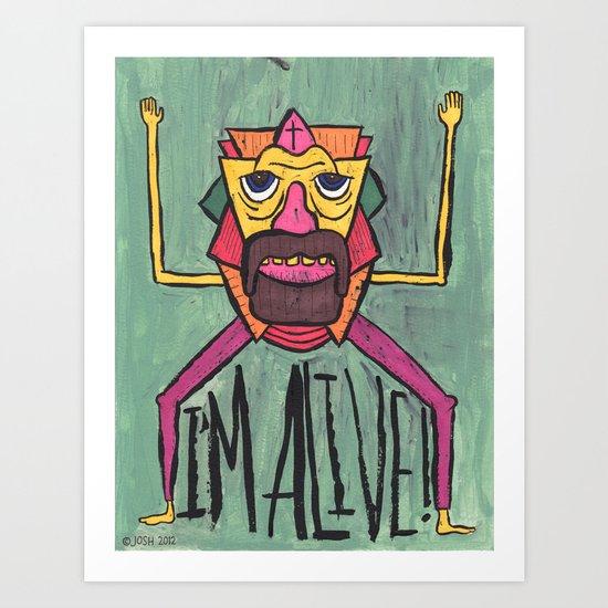 HE LIVES! Art Print