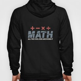Math - all the cool kids are doing it Hoody