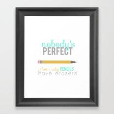Nobody's Perfect Framed Art Print
