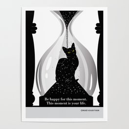"""Omar Khayyam """"Be happy for this moment"""" cat literary quote Poster"""