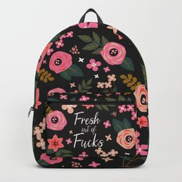 Fresh Out Of Fucks, Pretty, Funny, Quote Backpack