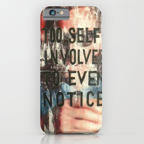 TOO SELF INVOLVED iPhone & iPod Case