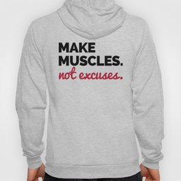 Make Muscles Gym Quote Hoody