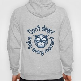 "Picture of a cartoon owl with the inscription ""Do not Sleep! Enjoy Every Moment"" Hoody"