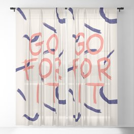 GO FOR IT #society6 #motivational Sheer Curtain
