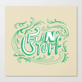 Fun Stuff Canvas Print