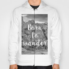 Born To Wander Hoody
