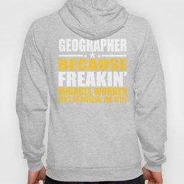 Geographer Freakin Miracle Worker Gift Hoody