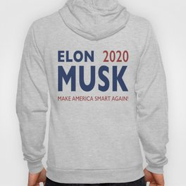 Elon Musk 2020 - Make America Smart Again! Hoody