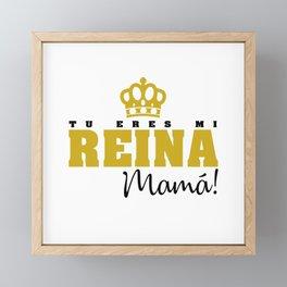 Tu eres mi Reina Framed Mini Art Print