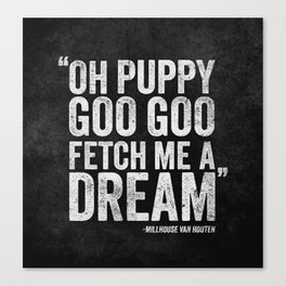 Simpsons Quote - Puppy Goo Goo Fetch Me a Dream Canvas Print