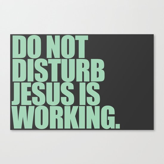 Jesus is Working Canvas Print
