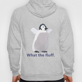 Cute Penguin Says: What the Fluff Hoody