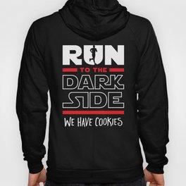 Run To The Dark Side, We Have Cookies Hoody