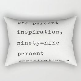 Genius Is One Percent Inspiration, Ninety - Nine Percent Perspiration Thomas Edison Rectangular Pillow