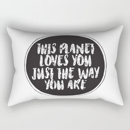 This planet loves you just the way you are Rectangular Pillow