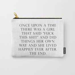 Once upon a time she said fuck this Tasche