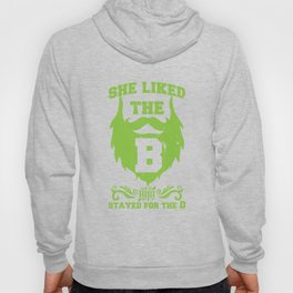 She Liked The B And They Stayed For The D Funny Pun Bearded Men Beards Mustaches Lovers Gift Hoody