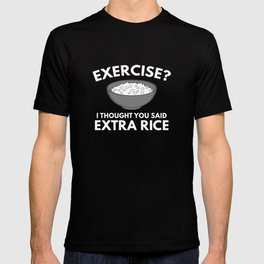 Exercise ? Extra Rice T-shirt
