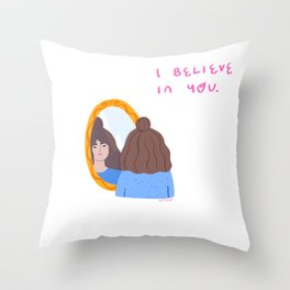 I BELIEVE IN YOU. Self love illustration Throw Pillow