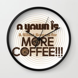 A Yawn is a Silent Scream for MORE COFFEE by Jeronimo Rubio 2016 Wall Clock