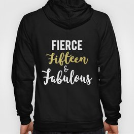 Cute fifteen and fabulous 15th birthday goft for girls Hoody