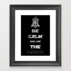 Be Calm and Use The Force Framed Art Print