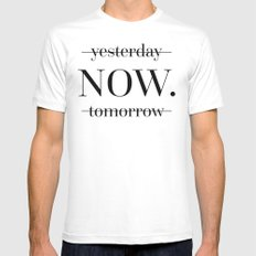 NOW Motivational Quote Mens Fitted Tee White MEDIUM