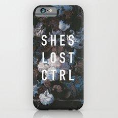 She's Lost Control Slim Case iPhone 6