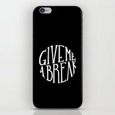 give me a break iPhone & iPod Skin