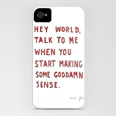 Hey world, talk to me when you start making some goddamn sense Slim Case iPhone (4, 4s)