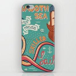 A Smooth Sea Never Made A Skilled Sailor iPhone Skin