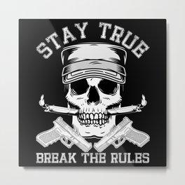 Stay True Break The Rules Metal Print
