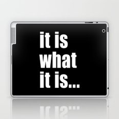 it is what it is (on black) Laptop & iPad Skin
