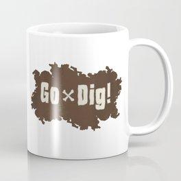 Go Dig! Coffee Mug