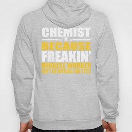 Chemist Gift Freakin Miracle Worker  Hoody
