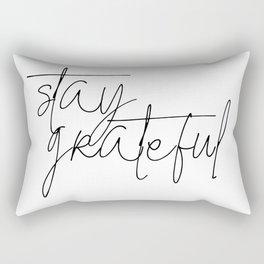 stay grateful Rectangular Pillow