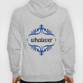 Whatever Hoody