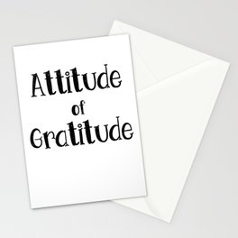 Attitude of grattitude Stationery Cards