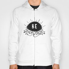 Be Otherworldly (blk) Hoody