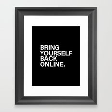 Bring Yourself Back Online Quote Framed Art Print